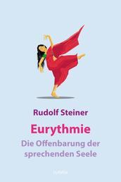 Eurythmie – die Offenbarung der sprechenden Seele - Eine Fortbildung der goetheschen Metamorphosenanschauung im Bereich der menschlichen Bewegung