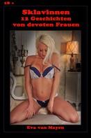Eva van Mayen: Sklavinnen