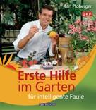 Karl Ploberger: Erste Hilfe im Garten für intelligente Faule ★★★★