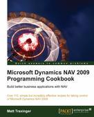 Matt Traxinger: Microsoft Dynamics NAV 2009 Programming Cookbook