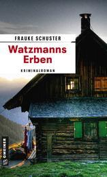 Watzmanns Erben - Kriminalroman