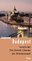 Lesereise Budapest - Der frivole Charme der Brückenstadt