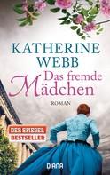 Katherine Webb: Das fremde Mädchen ★★★★