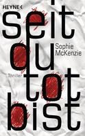 Sophie McKenzie: Seit du tot bist ★★★★
