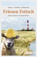 Bengt Thomas Jörnsson: Friesen Fetisch ★★★★