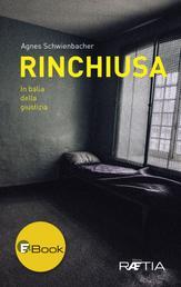 Rinchiusa - In balia della giustizia