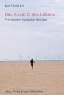 Jean-Claude Lin: Das A und O des Lebens