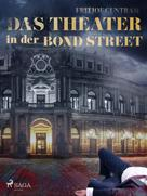 Fritjof Guntram: Das Theater in der Bond Street