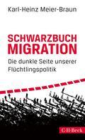 Karl-Heinz Meier-Braun: Schwarzbuch Migration ★