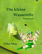 Silke May: Die kleine Wasserelfe ★