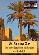 Elisabeth K.: Der Mann aus Sfax