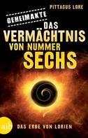 Pittacus Lore: Geheimakte: Das Vermächtnis von Nummer Sechs ★★★★