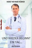 Horst Weymar Hübner: Und wieder beginnt ein Tag: Arztroman ★★★