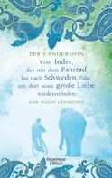 Per Andersson: Vom Inder, der mit dem Fahrrad bis nach Schweden fuhr um dort seine große Liebe wiederzufinden ★★★★