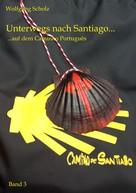 Wolfgang Scholz: Unterwegs nach Santiago... ★★★★