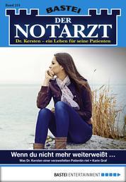 Der Notarzt - Folge 251 - Wenn du nicht mehr weiterweißt ...