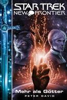 Peter David: Star Trek - New Frontier 12: Mehr als Götter ★★★★