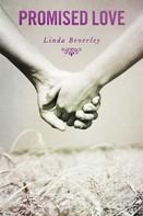 Linda Beverley: Promised Love