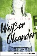 Janet Fitch: Weißer Oleander ★★★★