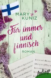 Für immer und finnisch - Roman