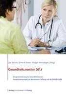 Jan Böcken: Gesundheitsmonitor 2015