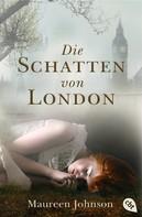 Maureen Johnson: Die Schatten von London ★★★★