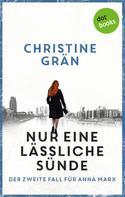 Christine Grän: Nur eine lässliche Sünde - Der zweite Fall für Anna Marx ★★★★