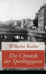 Die Chronik der Sperlingsgasse - Die Geschichte der Menschen der Berliner Sperlingsgasse