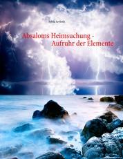Absaloms Heimsuchung - Aufruhr der Elemente