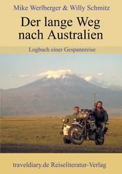 Der lange Weg nach Australien - Logbuch einer Gespannreise