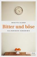 Brigitte Glaser: Bitter und böse ★★★