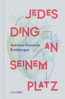 Anneloes Timmerije: Jedes Ding an seinem Platz