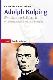 Adolph Kolping - Ein Leben der Solidarität