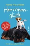 Michael Frey Dodillet: Herrchenglück ★★★★★
