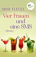 Sissi Flegel: Vier Frauen und eine SMS ★★★
