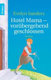 Hotel Mama - vorübergehend geschlossen - Roman