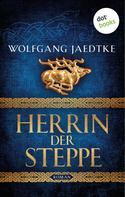 Wolfgang Jaedtke: Herrin der Steppe: Die Steppenwind-Saga - Dritter Roman ★★★★★