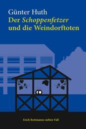 Der Schoppenfetzer und die Weindorftoten - Erich Rotmanns siebter Fall