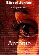 Bärbel Junker: Antonio