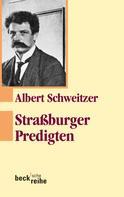 Albert Schweitzer: Straßburger Predigten