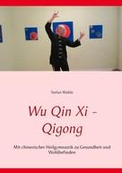 Stefan Wahle: Wu Qin Xi - Qigong