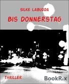 Silke Labudda: Bis Donnerstag