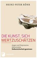 Heinz-Peter Röhr: Die Kunst, sich wertzuschätzen ★★★★