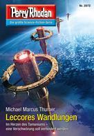 Michael Marcus Thurner: Perry Rhodan 2872: Leccores Wandlungen ★★★★