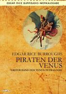 Edgar Rice Burroughs: PIRATEN DER VENUS - Erster Roman der VENUS-Tetralogie ★★★★