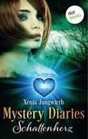 Xenia Jungwirth: Mystery Diaries - Erster Roman: Schattenherz ★★★