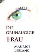 Maurice Leblanc: Die grünäugige Frau ★★★