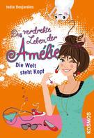 India Desjardins: Das verdrehte Leben der Amélie, 4, Die Welt steht Kopf ★★★★★