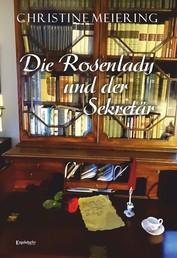 Die Rosenlady und der Sekretär