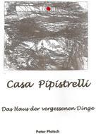 Peter Platsch: Casa Pipistrelli Das Haus der vergessenen Dinge